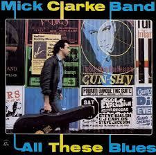 Mick Clarke album All These Blues