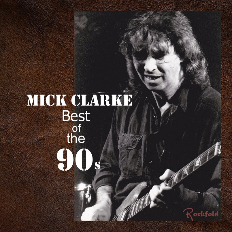 Mick Clarke - Best of the 90s